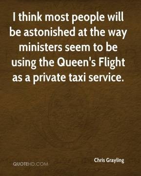 I think most people will be astonished at the way ministers seem to be using the Queen's Flight as a private taxi service.