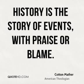History is the story of events, with praise or blame.