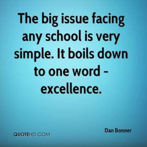 The big issue facing any school is very simple. It boils down to one word - excellence.