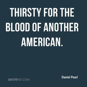 thirsty for the blood of another American.