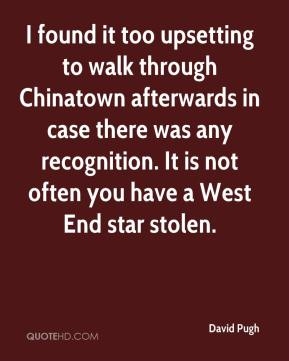 I found it too upsetting to walk through Chinatown afterwards in case there was any recognition. It is not often you have a West End star stolen.