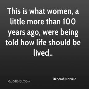 This is what women, a little more than 100 years ago, were being told how life should be lived.