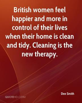 British women feel happier and more in control of their lives when their home is clean and tidy. Cleaning is the new therapy.