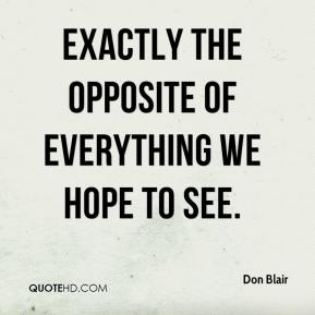 Don Blair - exactly the opposite of everything we hope to see.