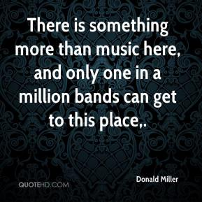 There is something more than music here, and only one in a million bands can get to this place.