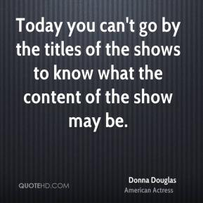 Today you can't go by the titles of the shows to know what the content of the show may be.