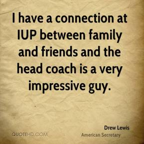I have a connection at IUP between family and friends and the head coach is a very impressive guy.