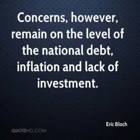 Eric Bloch - Concerns, however, remain on the level of the national debt, inflation and lack of investment.