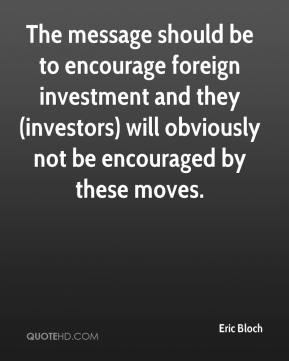 Eric Bloch - The message should be to encourage foreign investment and they (investors) will obviously not be encouraged by these moves.