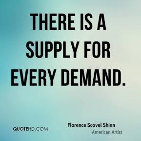 There is a supply for every demand.