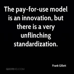 Frank Gillett - The pay-for-use model is an innovation, but there is a very unflinching standardization.