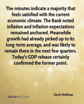 Gavin Redknap - The minutes indicate a majority that feels satisfied with the current economic climate. The Bank noted inflation and inflation expectations remained anchored. Meanwhile growth had already picked up to its long-term average, and was likely to remain there in the next few quarters. Today's GDP release certainly confirmed the former point.