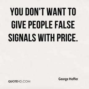 You don't want to give people false signals with price.