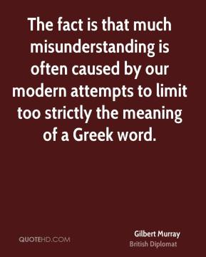 The fact is that much misunderstanding is often caused by our modern attempts to limit too strictly the meaning of a Greek word.