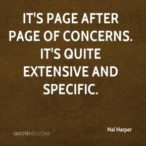 Hal Harper - It's page after page of concerns. It's quite extensive and specific.