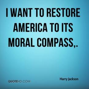 Harry Jackson - I want to restore America to its moral compass.
