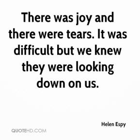 Helen Espy - There was joy and there were tears. It was difficult but we knew they were looking down on us.