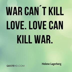 Helene Lagerberg - War can´t kill love. Love can kill war.