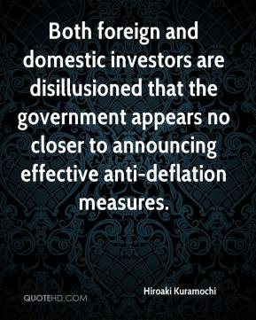 Hiroaki Kuramochi - Both foreign and domestic investors are disillusioned that the government appears no closer to announcing effective anti-deflation measures.