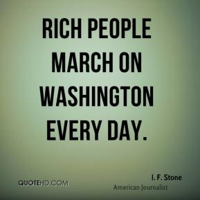 Rich people march on Washington every day.