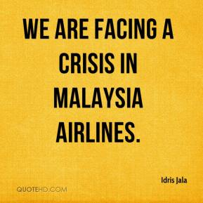 Idris Jala - We are facing a crisis in Malaysia Airlines.