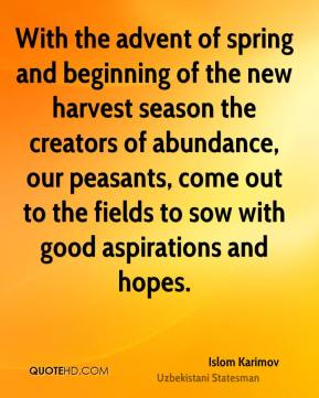 With the advent of spring and beginning of the new harvest season the creators of abundance, our peasants, come out to the fields to sow with good aspirations and hopes.