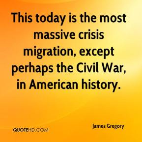 James Gregory - This today is the most massive crisis migration, except perhaps the Civil War, in American history.