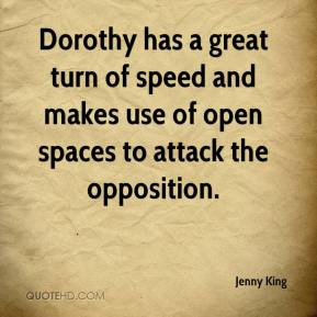 Dorothy has a great turn of speed and makes use of open spaces to attack the opposition.