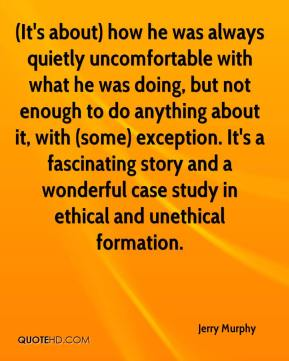 (It's about) how he was always quietly uncomfortable with what he was doing, but not enough to do anything about it, with (some) exception. It's a fascinating story and a wonderful case study in ethical and unethical formation.
