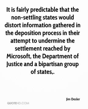 It is fairly predictable that the non-settling states would distort information gathered in the deposition process in their attempt to undermine the settlement reached by Microsoft, the Department of Justice and a bipartisan group of states.