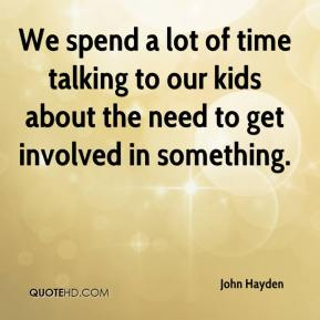 We spend a lot of time talking to our kids about the need to get involved in something.