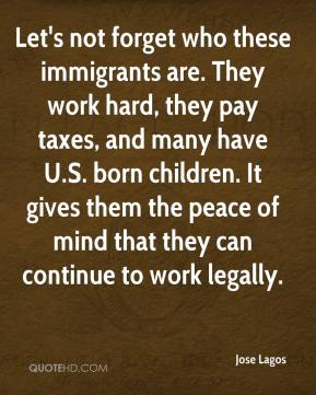 Let's not forget who these immigrants are. They work hard, they pay taxes, and many have U.S. born children. It gives them the peace of mind that they can continue to work legally.