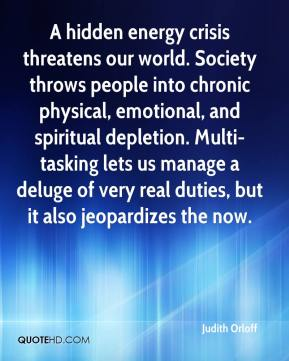A hidden energy crisis threatens our world. Society throws people into chronic physical, emotional, and spiritual depletion. Multi-tasking lets us manage a deluge of very real duties, but it also jeopardizes the now.