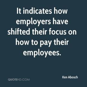 Ken Abosch  - It indicates how employers have shifted their focus on how to pay their employees.