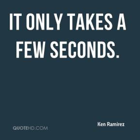 It only takes a few seconds.