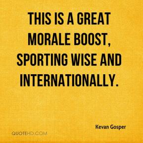 This is a great morale boost, sporting wise and internationally.
