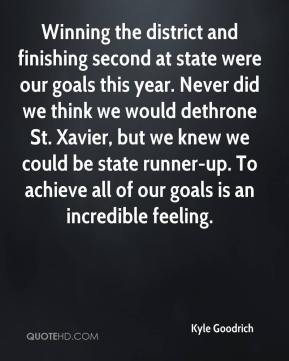 Winning the district and finishing second at state were our goals this year. Never did we think we would dethrone St. Xavier, but we knew we could be state runner-up. To achieve all of our goals is an incredible feeling.