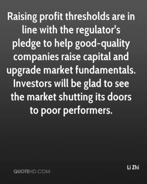Raising profit thresholds are in line with the regulator's pledge to help good-quality companies raise capital and upgrade market fundamentals. Investors will be glad to see the market shutting its doors to poor performers.