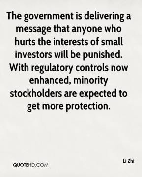 Li Zhi  - The government is delivering a message that anyone who hurts the interests of small investors will be punished. With regulatory controls now enhanced, minority stockholders are expected to get more protection.