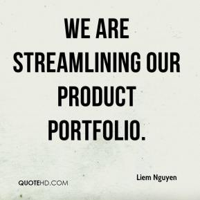 We are streamlining our product portfolio.