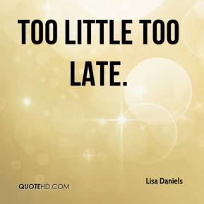 Late Quotes Cool Too Late Quotes  Page 3  Quotehd