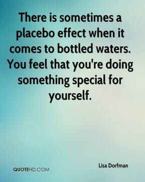 There is sometimes a placebo effect when it comes to bottled waters. You feel that you're doing something special for yourself.
