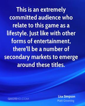 This is an extremely committed audience who relate to this game as a lifestyle. Just like with other forms of entertainment, there'll be a number of secondary markets to emerge around these titles.