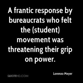Lorenzo Meyer  - A frantic response by bureaucrats who felt the (student) movement was threatening their grip on power.