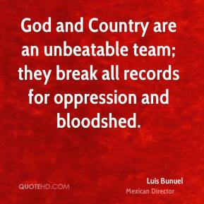 God and Country are an unbeatable team; they break all records for oppression and bloodshed.