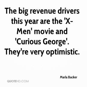 The big revenue drivers this year are the 'X-Men' movie and 'Curious George'. They're very optimistic.