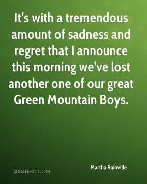 It's with a tremendous amount of sadness and regret that I announce this morning we've lost another one of our great Green Mountain Boys.