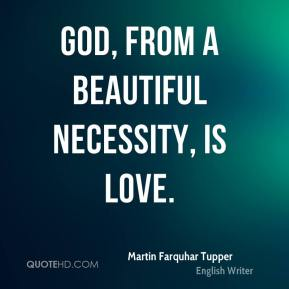 God, from a beautiful necessity, is Love.