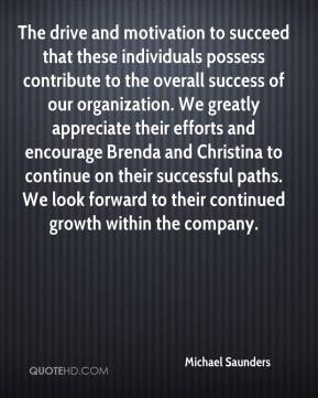 Michael Saunders  - The drive and motivation to succeed that these individuals possess contribute to the overall success of our organization. We greatly appreciate their efforts and encourage Brenda and Christina to continue on their successful paths. We look forward to their continued growth within the company.