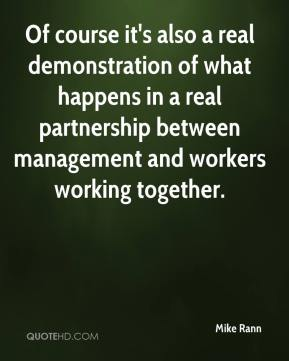 Mike Rann  - Of course it's also a real demonstration of what happens in a real partnership between management and workers working together.